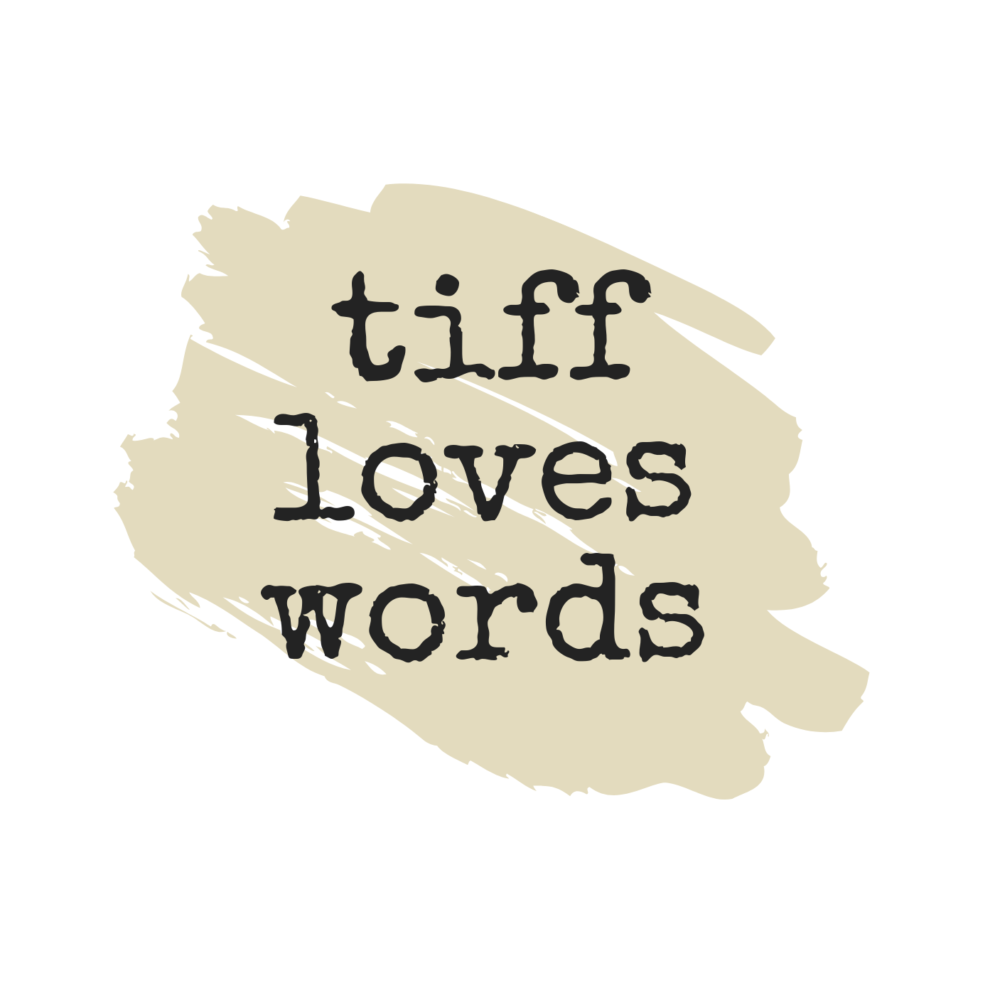 tiff loves words